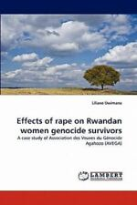 Effects Of Rape On Rwandan Women Genocide Survivors: A Case Study Of Associat...