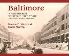 Baltimore: When She Was What She Used to Be, 1850-1930 (Maryland Paperback Book