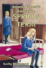 Antonia Forest's Kingscote: Spring Term by Sally Hayward