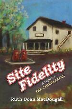 SITE FIDELITY - MACDOUGALL, RUTH DOAN - NEW PAPERBACK BOOK