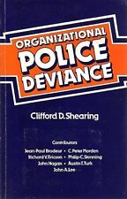 Organizational Police Deviance Its Structure and Control by Clifford Shearing
