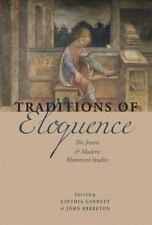 Traditions of Eloquence : The Jesuits and Modern Rhetorical Studies (2016,...