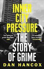 Inner City Pressure : The Story of Grime, Paperback by Hancox, Dan, Brand New...