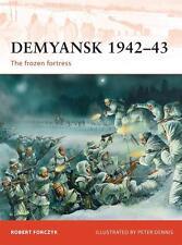 Campaign 245  Demyansk 1942–43 DIE WINTERSCHLACHT The frozen Fortress