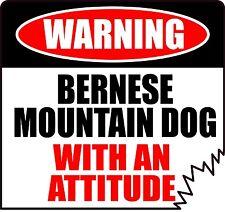 "WARNING BERNESE MOUNTAIN DOG WITH AN ATTITUDE 4"" DIE-CUT DOG STICKER"