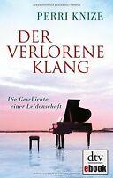 Der verlorene Klang: Die Geschichte einer Leidenschaft v... | Buch | Zustand gut