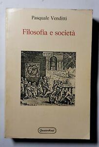 FILOSOFIA E SOCIETA' di Pasquale Venditti 1988 Quattroventi editore libro