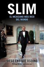 Slim: El Mexicano Mas Rico del Mundo by Diego Osorno (Spanish) Paperback Book