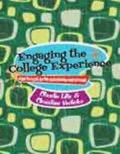 Engaging the College Experience: How to Excel in the Classroom and Beyond