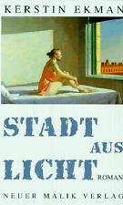 Stadt aus Licht. von Kerstin Ekman - gebunden -- Neuer Malik Verlag
