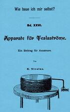 Apparatus for Tesla flows. Nikola Tesla. Self-Sufficient. Electronics. Tesla Coil