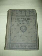 The Story of the Thirteen Colonies by H. A. Guerber 1898