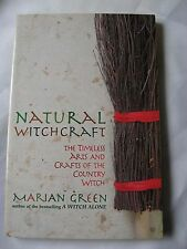Natural Witchcraft  Timeless Arts and Crafts of the Country Witch  Marion Green