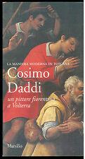 BURRESI M. LESSI F. COSIMO DADDI UN PITTORE FIORENTINO A VOLTERRA MARSILIO 1994