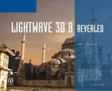 NEW LightWave 3D 8 Revealed (Revealed Series) by Kelly L. Murdock