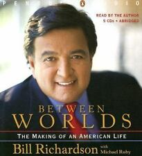 Between Worlds : The Making of an American Life by Bill Richardson (2005, CD,...