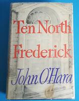 TEN NORTH FREDERICK by John O'Hara 1st Edition 1st Printing - 1955 -