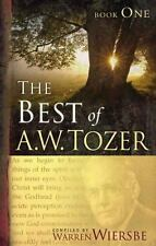 The Best of A. W. Tozer Book One: By Tozer, A. W.