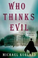 Professor Moriarty Novels: Who Thinks Evil 5 by Michael Kurland (2014,...