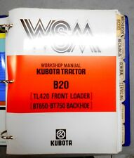 Kubota B20 B 20 Tractor BT 650 750 AR Backhoe TL420 Loader Service Manual