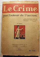 14-18/LE CRIME/PAR L AUTEUR DE J ACCUSE/DR GRELLING/ED PAY/1917/VOL I