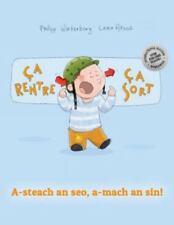 Ça Rentre, ça Sort ! a-Steach an Seo, a-mach an Sin! : Un Livre d'images Pour...