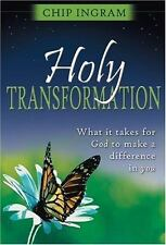 Holy Transformation: What It Takes for God to Make a Difference in You