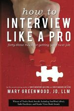 How To Interview Like A Pro: Forty-Three Rules For