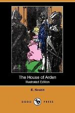 The House of Arden by E. Nesbit (2008, Paperback)
