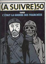 A SUIVRE n°50. Mars 1982. Couverture TARDI.  Etat neuf