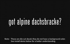 (2x) got alpine dachsbracke? Sticker Die Cut Decal viny