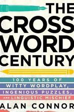 The Crossword Century: 100 Years of Witty Wordplay, Ingenious Puzzles, and Lingu