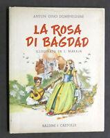 Libri ragazzi - Domeneghini - La Rosa di Bagdad - 1^ ed. 1949 ca. Disegni Maraja
