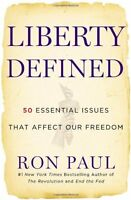 Liberty Defined: 50 Essential Issues That Affect Our Freedom by Ron Paul