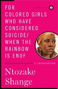 For colored girls who have considered suicide/When the rainbow is enuf: Shange