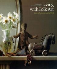 Living with Folk Art : Ethnic Styles from Around the World by Nicholas Barnard (