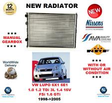 FOR VW LUPO 6X1 6E1 1.0 1.2 TDi 3L 1.4 16V FSi 1.6 GTi 1998- 2005 NEW RADIATOR
