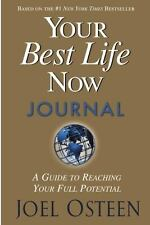 Your Best Life Now Journa~A Guide to Reaching Your Full Potential by Joel Osteen