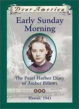 Early Sunday Morning: The Pearl Harbor Diary of Amber Billows, Hawaii 1941 (Dear