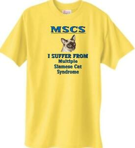 Cat T Shirt - MSCS  I Suffer From Multiple Siamese Cat -- Dog T Shirt Available