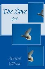 The Dove : God by Marcia Wilson (2014, Paperback)