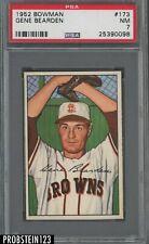 1952 Bowman SETBREAK #173 Gene Bearden St. Louis Browns PSA 7 NM