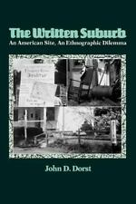 The Written Suburb: An American Site, an Ethnographic Dilemma (University of Pen