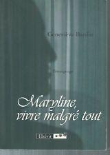 Maryline Vivre Malgré Tout .Geneviève BARDIN.Elzevir B014