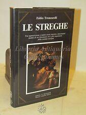 ESOTERISMO OCCULTO - Fabio Troncarelli: Le STREGHE - Newton Compton 1992