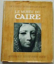 Le Musée du Caire André VIGNEAU éd TEL 1949 Encyclopédie Photographique de l'Art