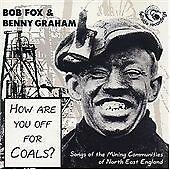 Bob Fox and Benny Graham : How Are You Off for Coals?: Songs of the Mining (G)
