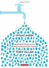 Virtual Water: Tackling the Threat to Our Planet's Most Precious Resource by Al