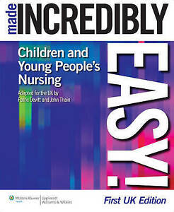 Children's Nursing Made Incredibly Easy! UK Edition by John Thain, Patrick...