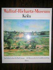 WALLRAF RICHARTZ MUSEUM KOLN # Von Stefan Lochner bis Paul Cezanne Electa Libro